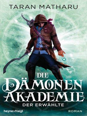 cover image of Die Dämonenakademie--Der Erwählte