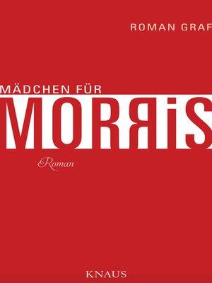 cover image of Mädchen für Morris
