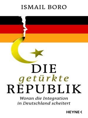 cover image of Die getürkte Republik