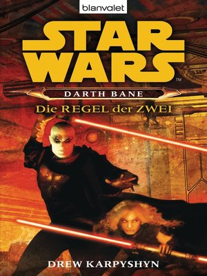 cover image of Star Wars. Darth Bane. Die Regel der Zwei -
