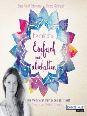 cover image of Be mindful--Einfach mal abschalten
