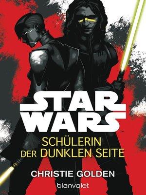 cover image of Star Wars<sup>TM</sup>--Schülerin der dunklen Seite