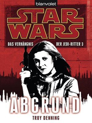 cover image of Star Wars. Das Verhängnis der Jedi-Ritter 3. Abgrund