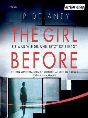 cover image of The Girl Before--Sie war wie du. Und jetzt ist sie tot.