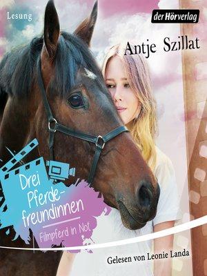 cover image of Drei Pferdefreundinnen--Filmpferd in Not