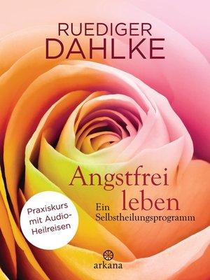 cover image of Angstfrei leben + Audio-Heilreisen