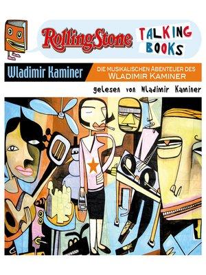 cover image of Die musikalischen Abenteuer des Wladimir Kaminer
