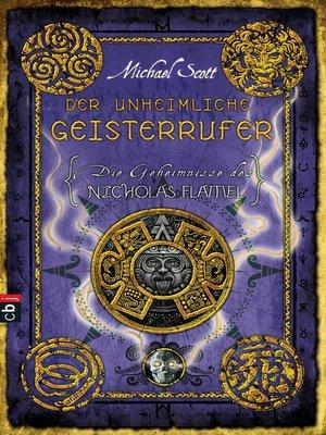 cover image of Die Geheimnisse des Nicholas Flamel--Der unheimliche Geisterrufer