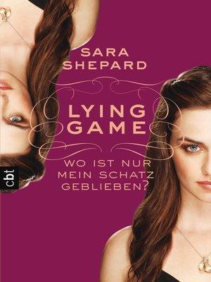 cover image of LYING GAME--Wo ist nur mein Schatz geblieben?