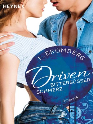cover image of Driven. Bittersüßer Schmerz