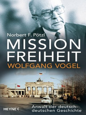 cover image of Mission Freiheit – Wolfgang Vogel