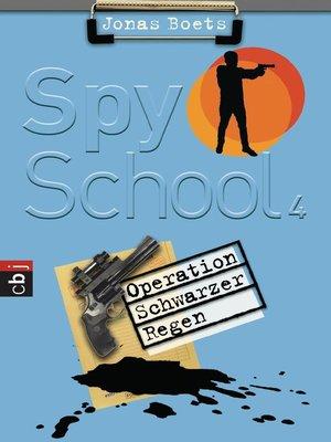 cover image of Spy School--Operation schwarzer Regen