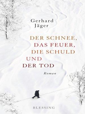 cover image of Der Schnee, das Feuer, die Schuld und der Tod
