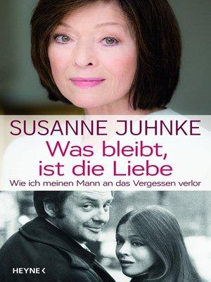 cover image of Was bleibt, ist die Liebe