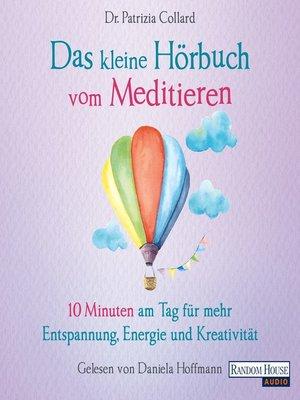 cover image of Das kleine Hör-Buch vom Meditieren