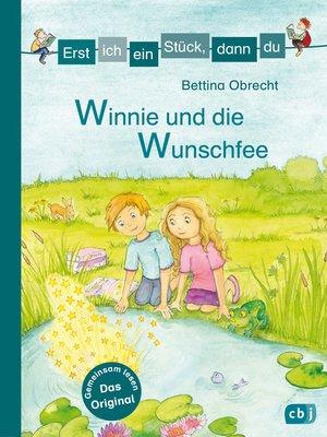 cover image of Erst ich ein Stück, dann du--Winnie und die Wunschfee