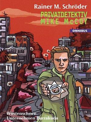 cover image of Privatdetektiv Mike McCoy--Wüstenschnee / Unternehmen Barrakuda
