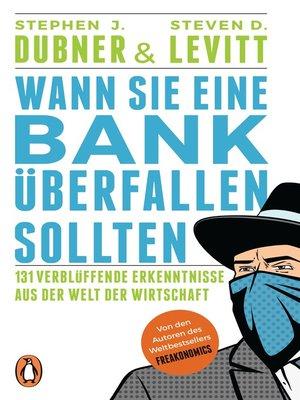 cover image of Wann Sie eine Bank überfallen sollten