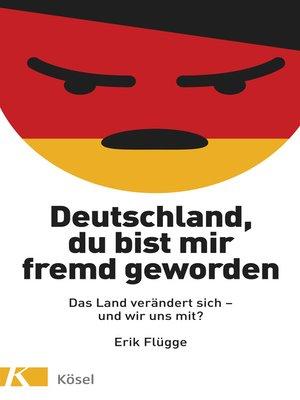 cover image of Deutschland, du bist mir fremd geworden