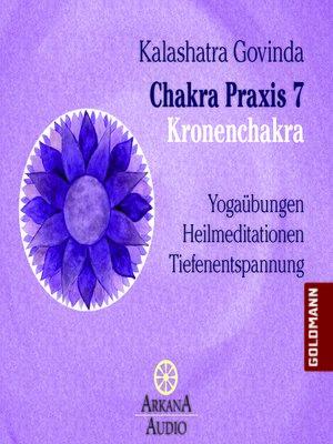 cover image of Chakra Praxis 7--Kronenchakra