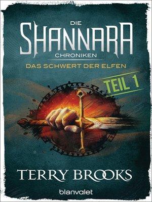 cover image of Die Shannara-Chroniken--Das Schwert der Elfen. Teil 1