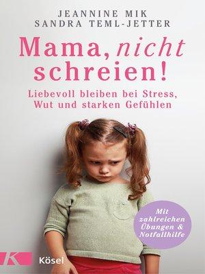cover image of Mama, nicht schreien!