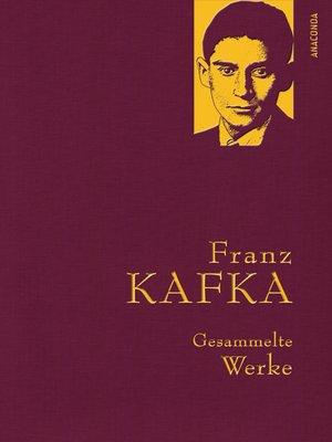 cover image of Franz Kafka--Gesammelte Werke