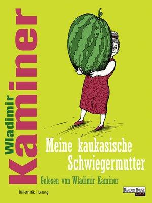 cover image of Meine kaukasische Schwiegermutter