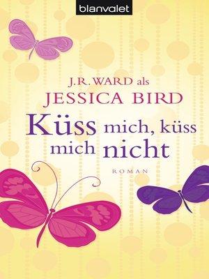 cover image of Küss mich, küss mich nicht