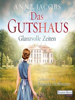 cover image of Das Gutshaus--Glanzvolle Zeiten