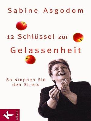cover image of 12 Schlüssel zur Gelassenheit