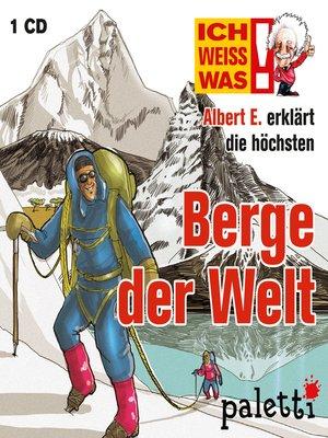 cover image of Ich weiß was--Albert E. erklärt die höchsten Berge der Welt