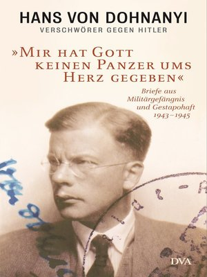 cover image of »Mir hat Gott keinen Panzer ums Herz gegeben«