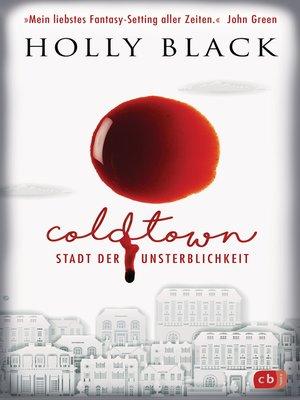 cover image of COLDTOWN – Stadt der Unsterblichkeit