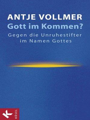 cover image of Gott im Kommen?