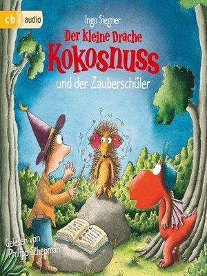 cover image of Der kleine Drache Kokosnuss und der Zauberschüler