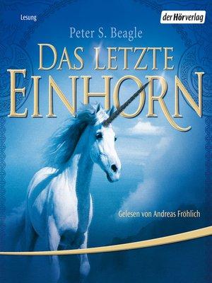 cover image of Das letzte Einhorn