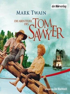 cover image of Die Abenteuer des Tom Sawyer