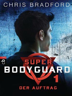 cover image of Super Bodyguard--Der Auftrag