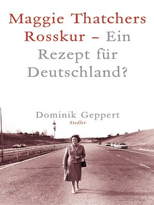 cover image of Maggie Thatchers Rosskur--Ein Rezept für Deutschland ?