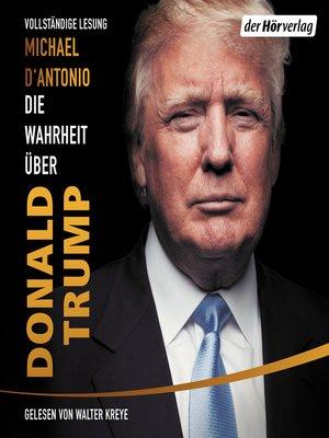 cover image of Die Wahrheit über Donald Trump