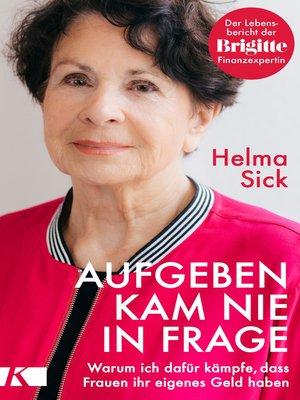 cover image of Aufgeben kam nie in Frage