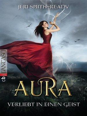 cover image of Aura – Verliebt in einen Geist