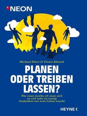 cover image of Planen oder treiben lassen?