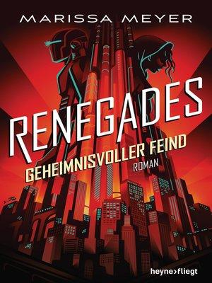 cover image of Renegades--Geheimnisvoller Feind