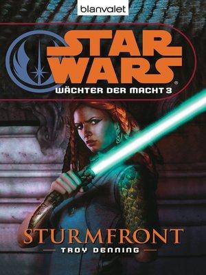 cover image of Star Wars. Wächter der Macht 3. Sturmfront