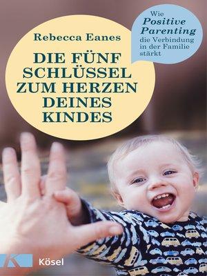 cover image of Die fünf Schlüssel zum Herzen deines Kindes