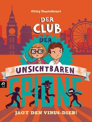 cover image of Der Club der unsichtbaren Spione jagt den Virus-Dieb