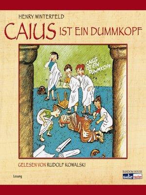 cover image of Caius ist ein Dummkopf