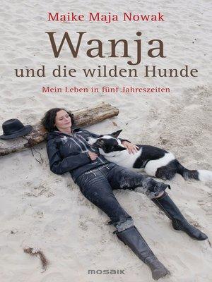cover image of Wanja und die wilden Hunde